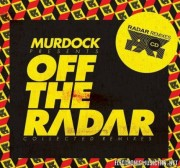 Murdock Presents – Off The Radar: Collected Remixes